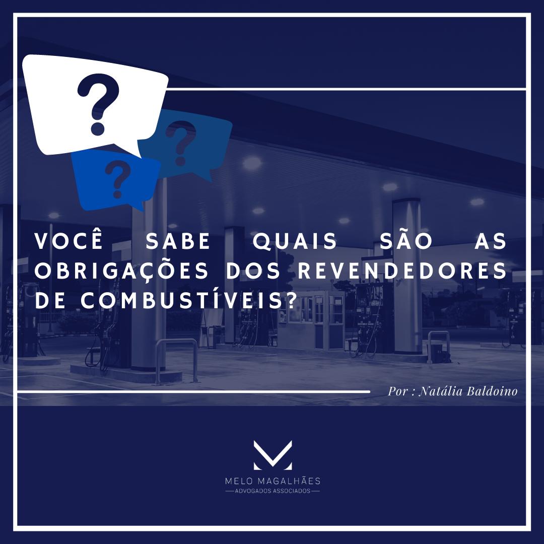Você sabe quais são as obrigações dos revendedores de combustíveis?